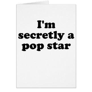 Im secretamente un estrella del pop tarjeta de felicitación