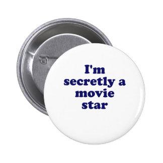 Im Secretly a Movie Star Pinback Buttons