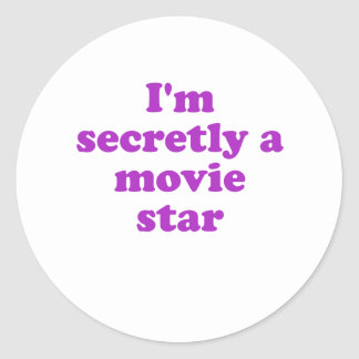 Im Secretly a Movie Star Classic Round Sticker