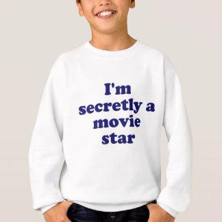 Im Secretly a Movie Star Sweatshirt