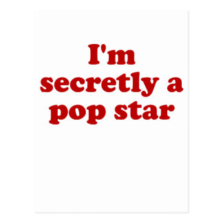 Im Secretly a Pop Star Postcard