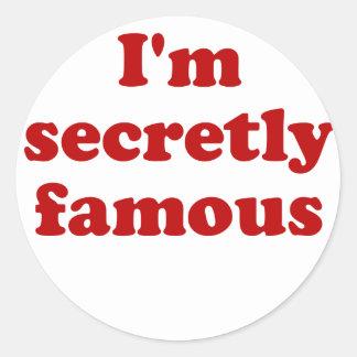 Im Secretly Famous Classic Round Sticker
