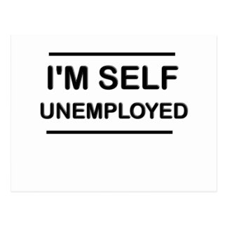 I'm Self Unemployed Funny Postcard