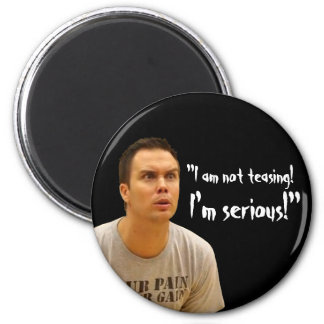 """I'm Serious!"" 2 Inch Round Magnet"