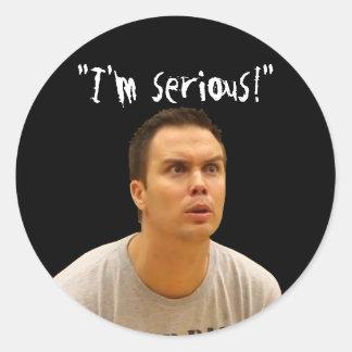 """I'm Serious!"" Classic Round Sticker"