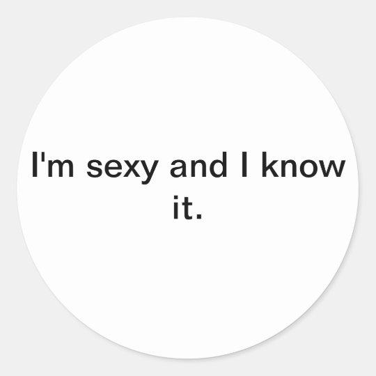 I'm sexy and I know it sticker