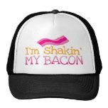 I'm shakin' my BACON Trucker Hat