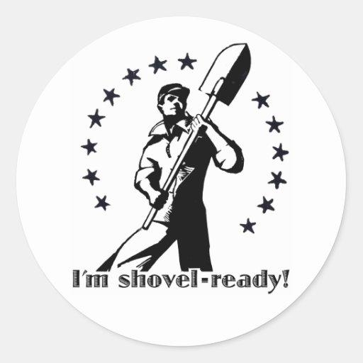 I'm shovel-ready! classic round sticker