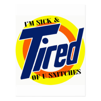 Im Sick and Tired Of U Snitches -- T-Shirt Postcard