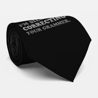 I'm Silently Correcting You Grammar Police Neck Tie