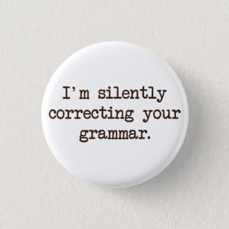 I'm Silently Correcting Your Grammar. Button