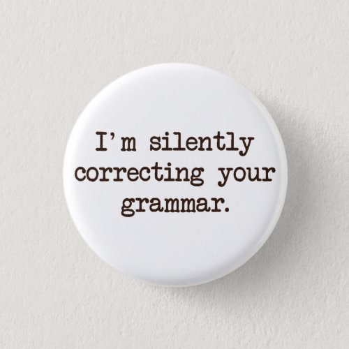 Im Silently Correcting Your Grammar Button