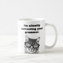 I'm silently correcting your grammar cat mug