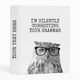 Im silently correcting your grammar funny cute owl mini binder