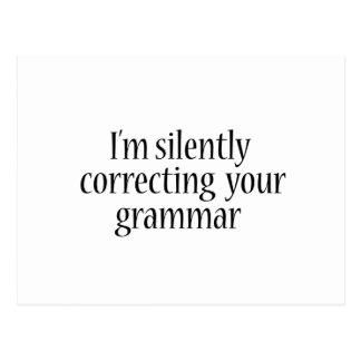 I'm silently correcting your grammar Funny tshirt Postcard