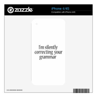 I'm silently correcting your grammar Funny tshirt Skin For The iPhone 4
