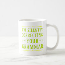 I'm Silently Correcting Your Grammar Mugs
