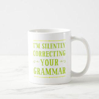 I'm Silently Correcting Your Grammar Mugs