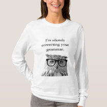 Im silently correcting your grammar owl shirt