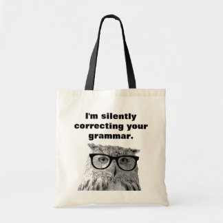 I'm silently correcting your grammar owl tote bag