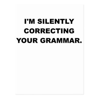 IM SILENTLY CORRECTING YOUR GRAMMAR.png Postcard