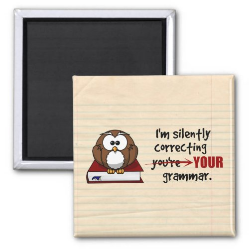 I'm Silently Correcting Your Grammar Sarcastic Owl 2-inch Square Magnet
