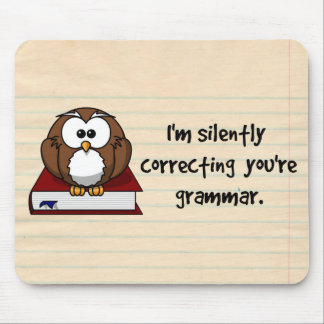 I'm Silently Correcting Your Grammar Wise Owl Mouse Pad