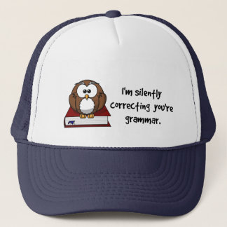 I'm Silently Correcting Your Grammar Wise Owl Trucker Hat