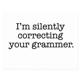 I'm silently correcting your grammer. postcard