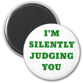 Im Silently Judging You 2 Inch Round Magnet