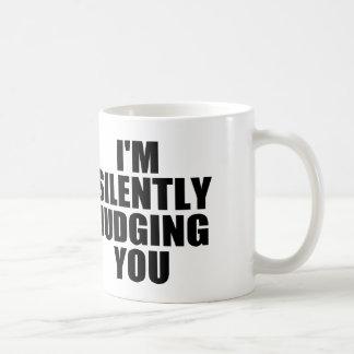 I'M SILENTLY JUDGING YOU CLASSIC WHITE COFFEE MUG