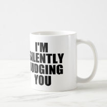 I'M SILENTLY JUDGING YOU COFFEE MUGS