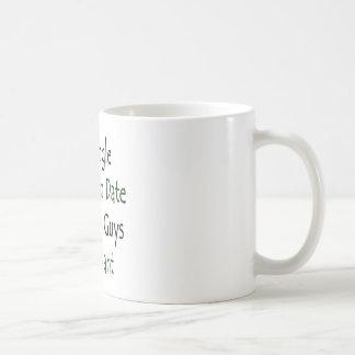 I'm Single And I Can Date As Many Guys As I Want Coffee Mug