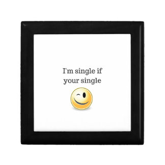 Im single if your single - funny flirting wink jewelry box