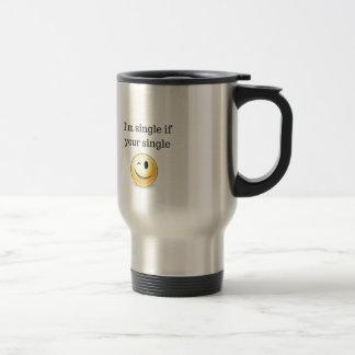 Im single if your single - funny flirting wink travel mug