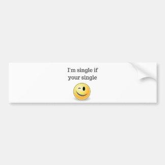 I'm single if your single - funny flirty style bumper sticker