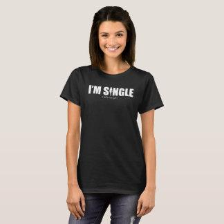 I'm Single - Woman T-Shirt