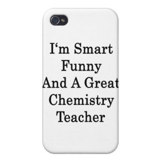 I'm Smart Funny And A Great Chemistry Teacher iPhone 4/4S Cases