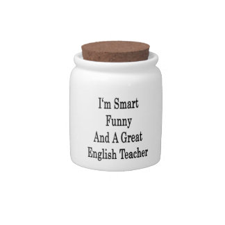 I'm Smart Funny And A Great English Teacher Candy Jars