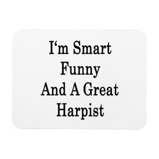 I'm Smart Funny And A Great Harpist Rectangular Photo Magnet