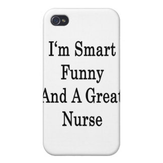 I'm Smart Funny And A Great Nurse Cover For iPhone 4