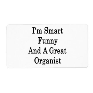 I'm Smart Funny And A Great Organist Shipping Label
