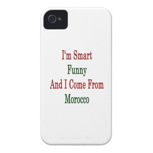 I'm Smart Funny And I Come From Morocco iPhone 4 Cases