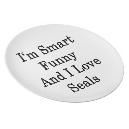 I'm Smart Funny And I Love Seals Party Plates