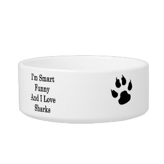I'm Smart Funny And I Love Sharks Cat Food Bowls