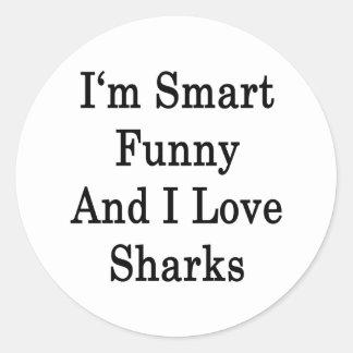 I'm Smart Funny And I Love Sharks Sticker