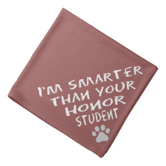 I'm smarter than your honor student bandana
