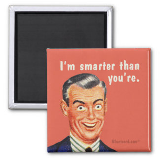 I'm smarter than you're. By bluntcard 2 Inch Square Magnet