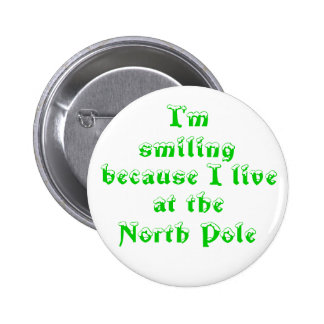 I'm smiling because-button 2 inch round button