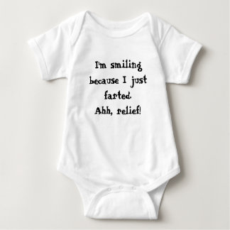 I'm smiling because I just farted. Ahh, relief! Baby Bodysuit
